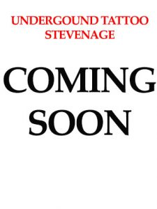 coming soon - underground tattoos and body piercings - stevenage - SG1 1DA